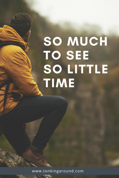 SO MUCH TO SEE, SO LITTLE TIME