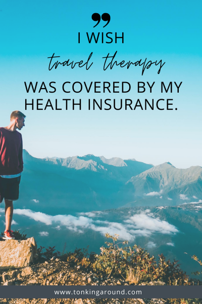 I wish travel therapy was covered by my health insurance.