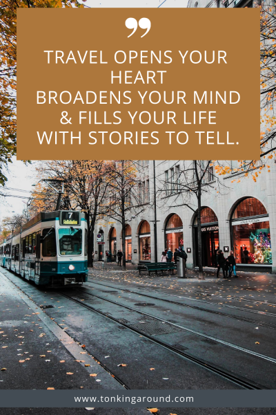 Travel opens your heart, broadens you mind and fills your life with stories to tell.