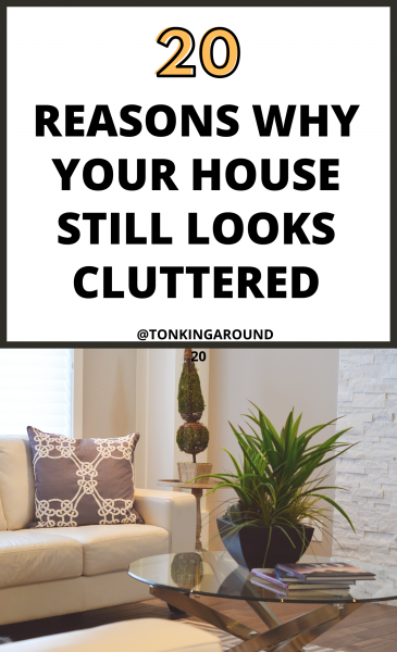 20 reasons why your house still looks cluttered and here is how you can create a clutter free home. Decluttering tips to make your house free of visual clutter.