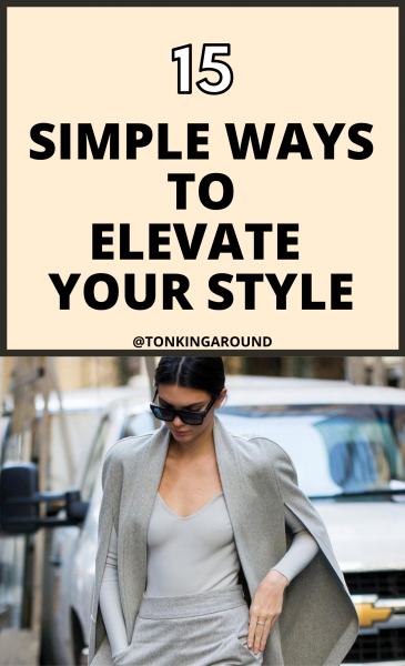 15 simple ways to elevate your style. simple fashion swaps to always look chic and elegant.