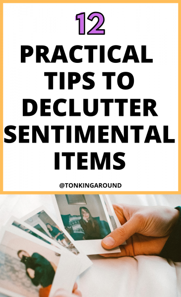 Declutter sentimental things with these practical decluttering tips: 12 simple tips to make decluttering sentimental items easier.