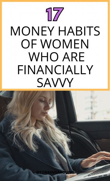 17 money habits of women who are financially savvy. habits of women who manage their money and personal finances like a boss.
