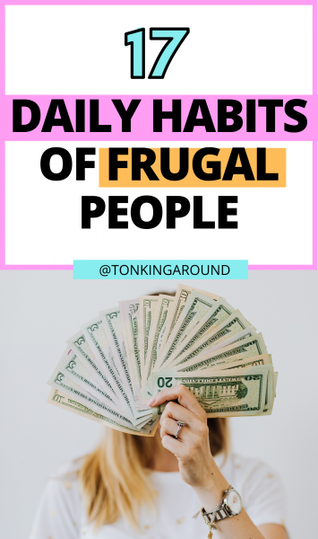Do you want to live more frugally? here are 17 habits of frugal people to copy to save more money.