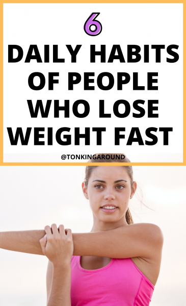 daily habits of people who lose weight fats. habits that will help you lose weight fast