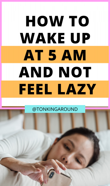 Want to wake up at 5 in the morning? Try these simple tips that will help you wake up early and not feel lazy.